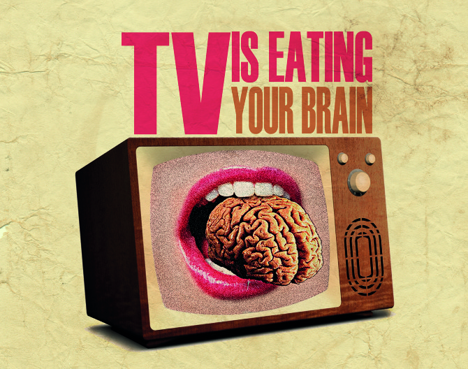 tv brain We all heard the warning as kids: that tv will rot your brain you may even find yourself repeating the threat when you see young eyes glued to the tube instead of exploring the real world.